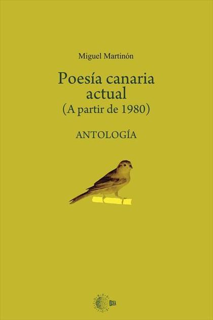 POESÍA CANARIA ACTUAL (A PARTIR DE 1980) : ANTOLOGÍA