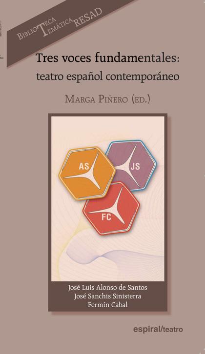 TRES VOCES FUNDAMENTALES: TEATRO ESPAÑOL CONTEMPORÁNEO.