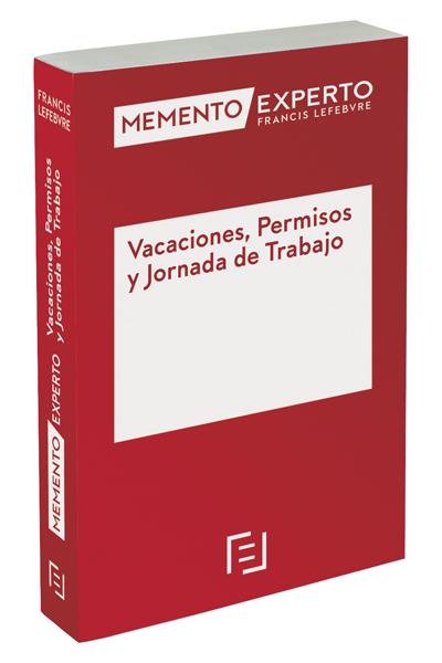 MEMENTO EXPERTO VACACIONES, PERMISOS Y JORNADA DE TRABAJO