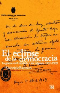 EL ECLIPSE DE LA DEMOCRACIA: LA GUERRA CIVIL ESPAÑOLA Y SUS ORÍGENES,