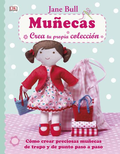 MUÑECAS CREA TU PROPIA COLECCION