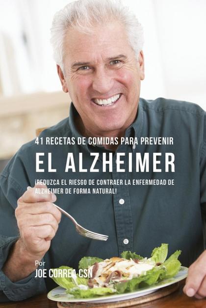 41 RECETAS DE COMIDAS PARA PREVENIR EL ALZHEIMER. ¡REDUZCA EL RIESGO DE CONTRAER LA ENFERMEDAD