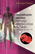 DESCODIFICACIÓN BIOLÓGICA: HEMATOLOGÍA, INMUNOLOGÍA, UROLOGÍA Y ANDROLOGÍA.
