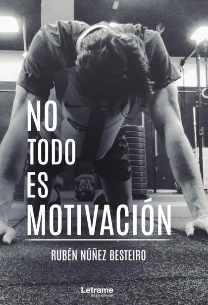 NO TODO ES MOTIVACIÓN.