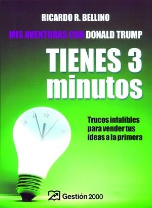 TIENES 3 MINUTOS: TRUCOS INFALIBLES PARA VENDER TUS IDEAS A LA PRIMERA