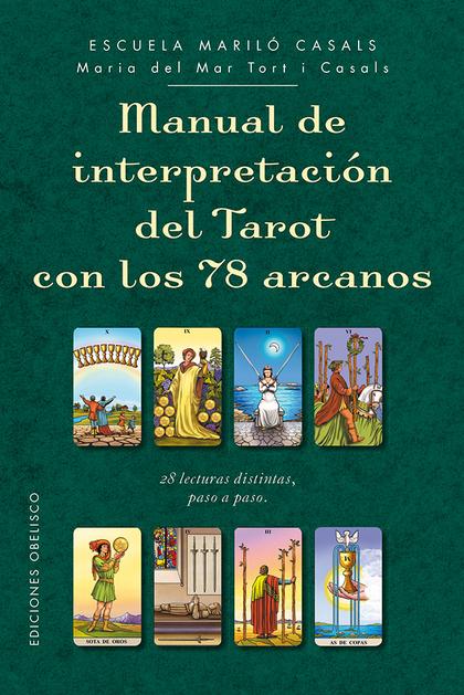 MANUAL DE INTERPRETACIÓN DEL TAROT CON LOS 78 ARCANOS.