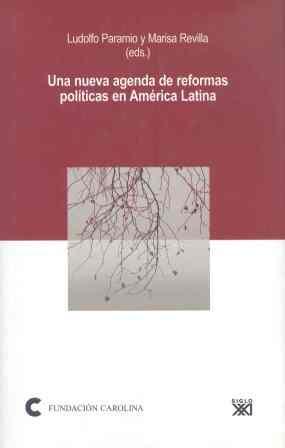 UNA NUEVA AGENDA DE REFORMAS POLÍTICAS EN AMÉRICA LATINA
