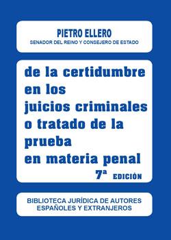 DE LA CERTIDUMBRE EN LOS JUICIOS CRIMINALES O TRATADO DE LA PRUEBA