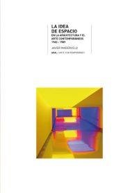 LA IDEA DE ESPACIO EN LA ARQUITECTURA Y EL ARTE CONTEMPORÁNEOS, 1960-1989.