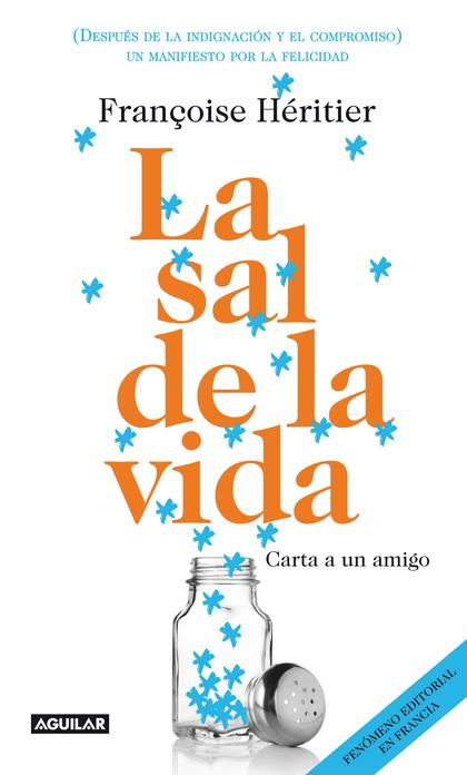 LA SAL DE LA VIDA : CARTAS A UN AMIGO = LE SEL DE LA VIE