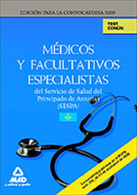 MÉDICOS Y FACULTATIVOS ESPECIALISTAS, SERVICIO DE SALUD DEL PRINCIPADO DE ASTURIAS (SESPA). TES