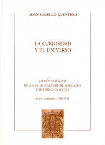 LA CURIOSIDAD Y EL UNIVERSO : :LECCIÓN INAGURAL DE LA E.T.S. DE INGENIERÍA DE EDIFICACIÓN DE LA