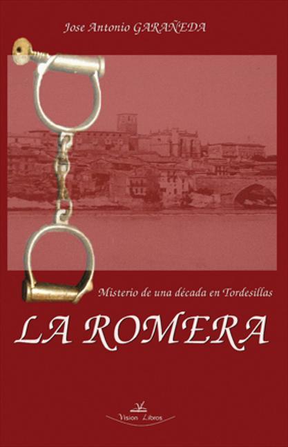 LA ROMERA : MISTERIO DE UNA DÉCADA EN TORDESILLAS