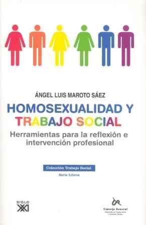 HOMOSEXUALIDAD Y TRABAJO SOCIAL: HERRAMIENTAS PARA LA REFLEXIÓN E INTE