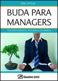 BUDA PARA MANAGERS: FILOSOFÍA ORIENTAL APLICADA A LA EMPRESA