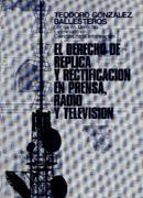DERECHOS DE RÉPLICA Y DE RECTIFICACIÓN EN LA PRENSA, RADIO Y TELEV