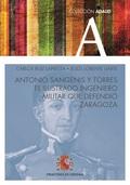 ANTONIO SANGENIS Y TORRES. EL ILUSTRADO INGENIERO MILITAR QUE DEFENDIÓ ZARAGOZA.