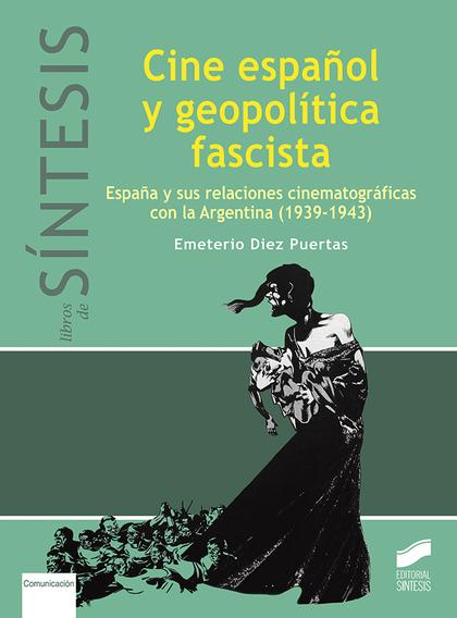 CINE ESPAÑOL Y GEOPOLÍTICA FASCISTA