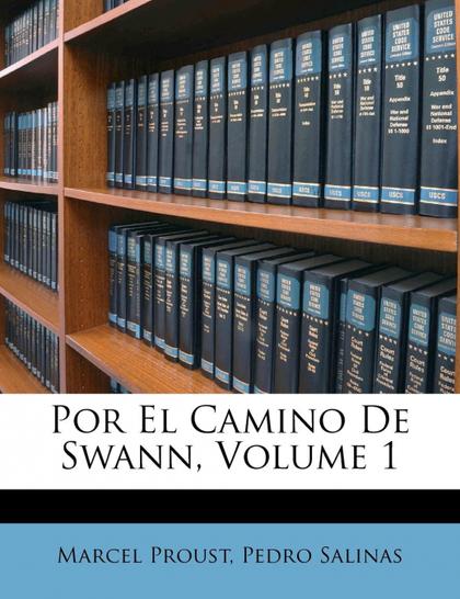 POR EL CAMINO DE SWANN, VOLUME 1