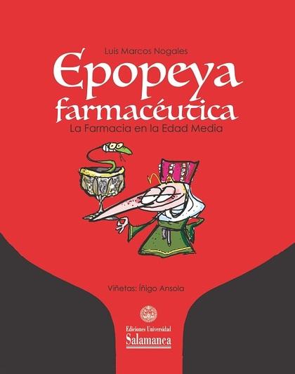 EPOPEYA FARMACÉUTICA. LA FARMACIA EN LA EDAD MEDIA