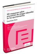 101 RESPUESTAS SOBRE PREVENCIÓN DE RIESGOS LABORALES EN LOS AYUNTAMIENTOS       CUESTIONES CLAV