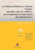 LA CULTURA DE DEFENSA EN CIENCIAS SOCIALES: APRENDER SOBRE LOS CONFLICTOS, PARA.