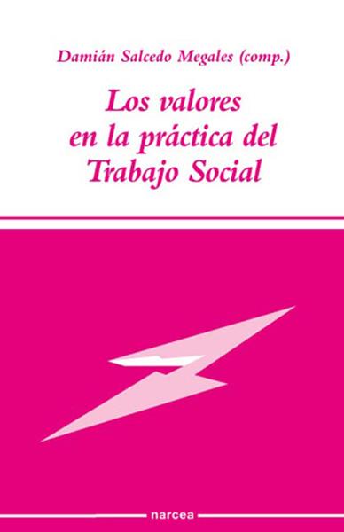 LOS VALORES EN LA PRACTICA DEL TRABAJO SOCIAL