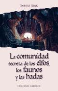 COMUNIDAD SECRETA DE LOS ELFOS, LOS FAUNOS Y LAS HADAS, LA.