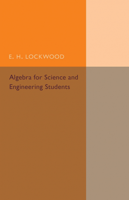 ALGEBRA FOR SCIENCE AND ENGINEERING STUDENTS