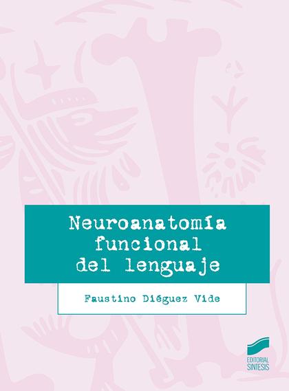 NEUROANATOMÍA FUNCIONAL DEL LENGUAJE.