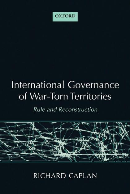 INTERNATIONAL GOVERNANCE OF WAR-TORN TERRITORIES