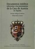 DOCUMENTOS INÉDITOS REFERENTES A LAS POSTRIMERÍAS DE LA CASA DE AUSTRIA EN ESPAÑA