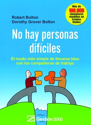 NO HAY PERSONAS DIFÍCILES: EL MODO MÁS SIMPLE DE LLEVARSE BIEN CON LOS COMPAÑEROS DE TRABAJO