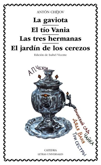 ´LA GAVIOTA; EL TÍO VANIA; LAS TRES HERMANAS; EL JARDÍN DE LOS CEREZOS´