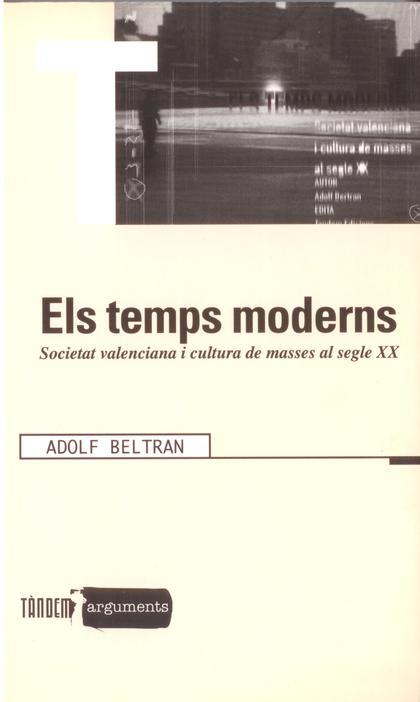 ELS TEMPS MODERNS : SOCIETAT VALENCIANA I CULTURA DE MASSES AL SEGLE XX