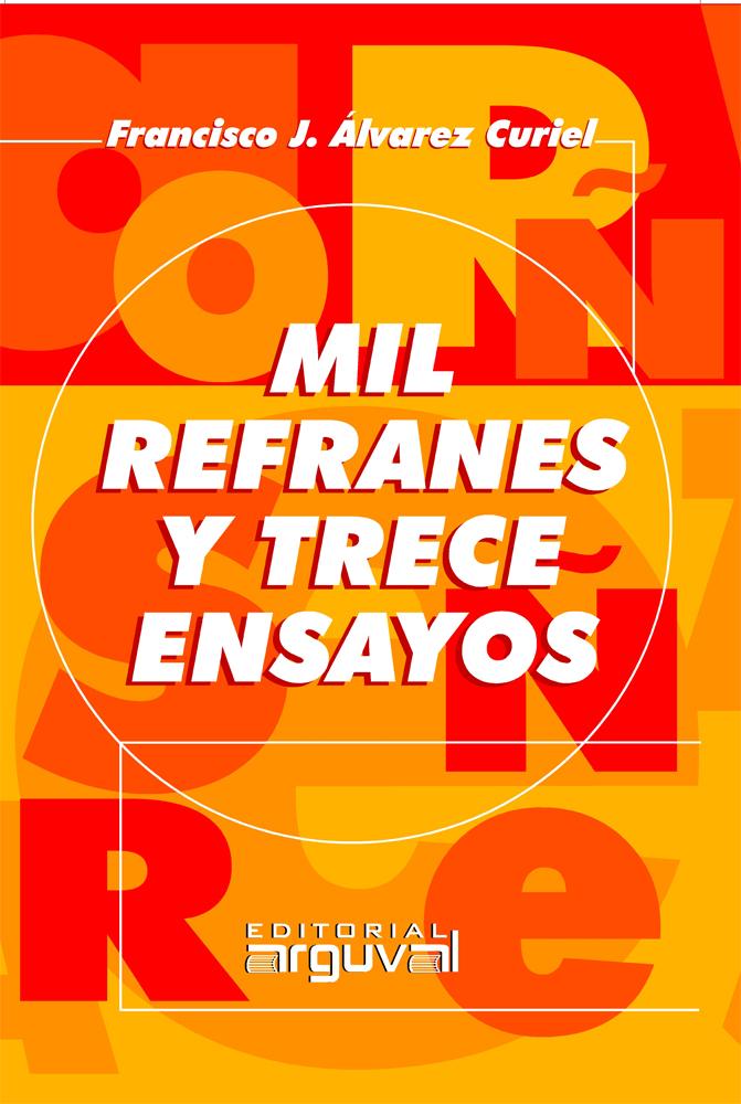 MIL REFRANES Y TRECE ENSAYOS