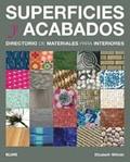 SUPERFICIES Y ACABADOS : DIRECTORIO DE MATERIALES PARA INTERIORES