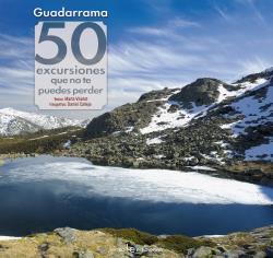 GUADARRAMA: 50 EXCURSIONES QUE NO TE PUEDES PERDER.