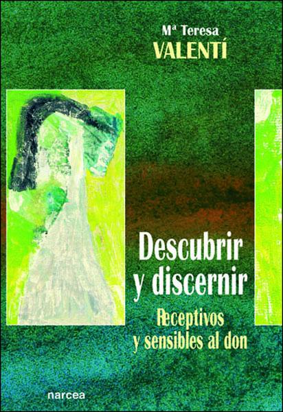 DESCUBRIR Y DISCERNIR: RECEPTIVOS Y SENSIBLES AL DON