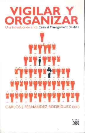 VIGILAR Y ORGANIZAR: UNA INTRODUCCIÓN A LOS CRITICAL MANAGEMENT STUDIES