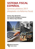 SISTEMA FISCAL ESPAÑOL. EJERCICIOS PRÁCTICOS 2017 (ADAPTADO A LA REFORMA FISCAL)