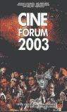 CINE FORUM 2003