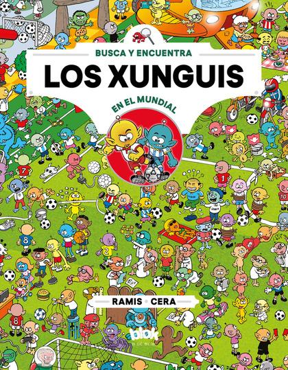 LOS XUNGUIS EN EL MUNDIAL (COLECCIÓN LOS XUNGUIS 12).
