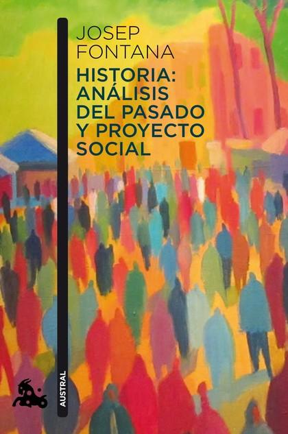 HISTORIA: ANÁLISIS DEL PASADO Y PROYECTO SOCIAL.