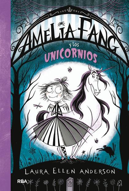AMELIA FANG 2. AMELIA Y LOS UNICORNIOS.