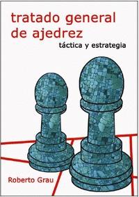 TRATADO GENERAL DE AJEDREZ II. TÁCTICA Y ESTRATEGIA