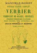 NOUVEAU MANUEL COMPLET DU VERRIER ET DU FABRICANT DE GLACES (TOME 1).