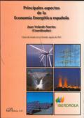 PRINCIPALES ASPECTOS DE LA ECONOMÍA ENERGÉTICA ESPAÑOLA