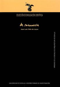 DE MEMORIA : ÓRÍGENES DE LA ESCUELA DE ARQUITECTURA DE SEVILLA