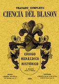 TRATADO COMPLETO DE LA CIENCIA DEL BLASÓN